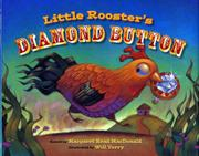 LITTLE ROOSTER'S DIAMOND BUTTON by Margaret Read MacDonald