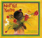 """""""NOT YET, YVETTE"""" by Helen Ketteman"""