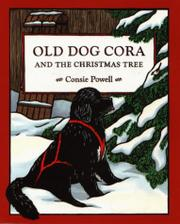OLD DOG CORA AND THE CHRISTMAS TREE by Consie Powell