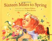 SIXTEEN MILES TO SPRING by Andrew Pelletier