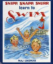 SNIPP, SNAPP, SNURR LEARN TO SWIM by MaJ Lindman