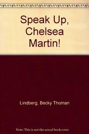 SPEAK UP, CHELSEA MARTIN! by Becky Thoman Lindberg