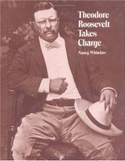 THEODORE ROOSEVELT TAKES CHARGE by Nancy Whitelaw