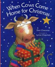 WHEN COWS COME HOME FOR CHRISTMAS by Dori Chaconas