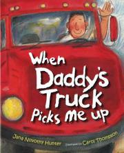 WHEN DADDY'S TRUCK PICKS ME UP by Jana Novotny Hunter