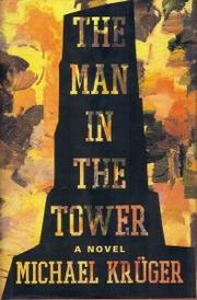 THE MAN IN THE TOWER by Michael Krüger
