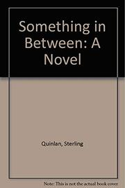 SOMETHING IN BETWEEN by Sterling Quinlan