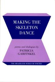 MAKING THE SKELETON DANCE by Patricia Garfinkel