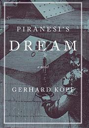 PIRANESI'S DREAM by Gerhard Kopf