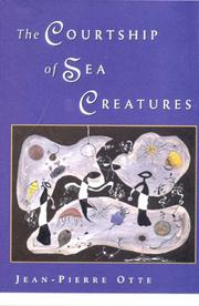 THE COURTSHIP OF SEA CREATURES by Jean-Pierre Otte