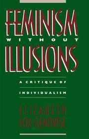 FEMINISM WITHOUT ILLUSIONS by Elizabeth Fox-Genovese