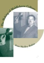 THE MAKING OF MIDDLEBROW CULTURE by Joan Shelley Rubin