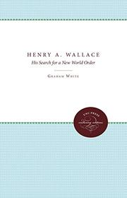 HENRY A. WALLACE by Graham White