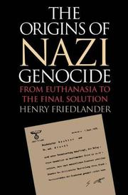 THE ORIGINS OF NAZI GENOCIDE by Henry Friedlander