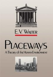PLACEWAYS: A Theory of the Human Environment by E.V. Walter