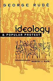 IDEOLOGY AND POPULAR PROTEST by George RudÉ