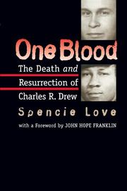 ONE BLOOD: The Death and Resurrection of Charles R. Drew by Spencie Love