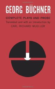 GEORG BUCHNER: COMPLETE PLAYS AND PROSE by Georg Buchner