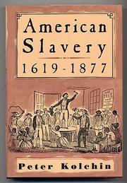 AMERICAN SLAVERY by Peter Kolchin