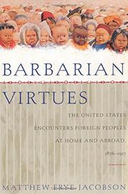 BARBARIAN VIRTUES by Matthew Frye Jacobson