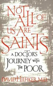 NOT ALL OF US ARE SAINTS by David Hilfiker