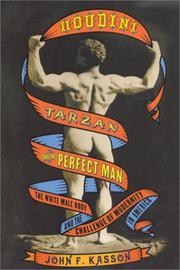 HOUDINI, TARZAN, AND THE PERFECT MAN by John F. Kasson