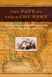 THE FATE OF THEIR COUNTRY by Michael F. Holt