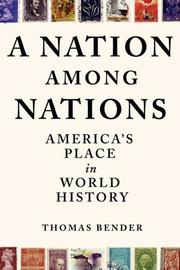 A NATION AMONG NATIONS by Thomas Bender