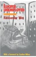 LUCIFER UNEMPLOYED by Aleksander Wat