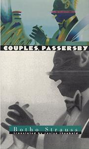 COUPLES, PASSERSBY by Botho Strauss