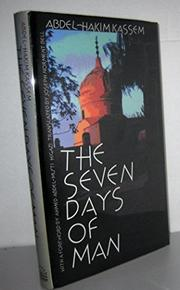 THE SEVEN DAYS OF MAN by Abdel-Hakim Kassem