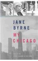 MY CHICAGO by Jane Byrne