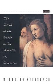 THE BIRTH OF THE WORLD AS WE KNOW IT OR, TEIRESIAS by Meredith Steinbach