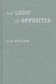 THE LOGIC OF OPPOSITES by Alane Rollings