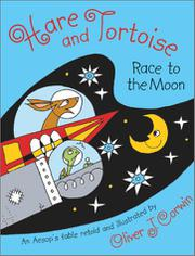 HARE AND TORTOISE RACE TO THE MOON by Oliver J. Corwin