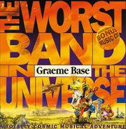 THE WORST BAND IN THE UNIVERSE by Graeme Base