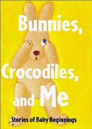 BUNNIES, CROCODILES, AND ME by Frédéric Houssin