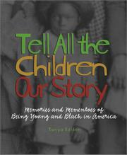TELL ALL THE CHILDREN OUR STORY by Tonya Bolden