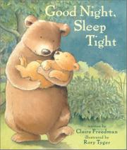 GOOD NIGHT, SLEEP TIGHT by Claire Freedman