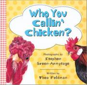 WHO YOU CALLIN' CHICKEN? by Thea Feldman
