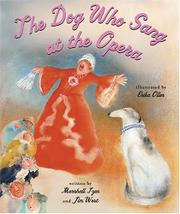 THE DOG WHO SANG AT THE OPERA by Jim West