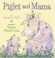 PIGLET AND MAMA by Margaret Wild