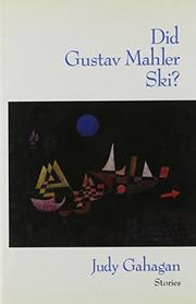 DID GUSTAV MAHLER SKI? by Judy Gahagan