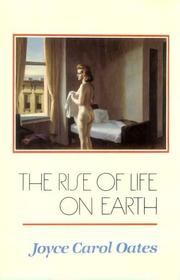 THE RISE OF LIFE ON EARTH by Joyce Carol Oates