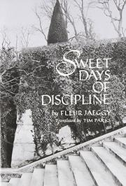 SWEET DAYS OF DISCIPLINE by Fleur Jaeggy