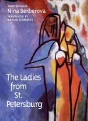 THE LADIES FROM ST. PETERSBURG: Three Novellas by Nina Berberova