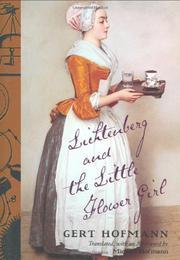 LICHTENBERG AND THE LITTLE FLOWER GIRL by Gert Hofmann