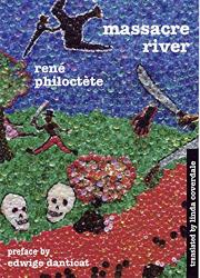 MASSACRE RIVER by René Philoctète