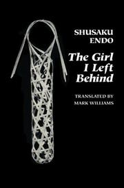THE GIRL I LEFT BEHIND by Shusaku Endo