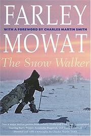 THE SNOW WALKER by Farley Mowat
